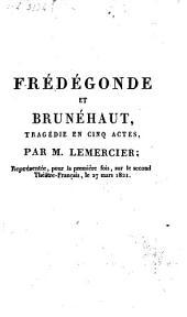 Frédégonde et Brunéhaut: tragédie en cinq actes