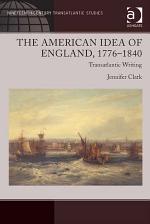 The American Idea of England, 1776-1840