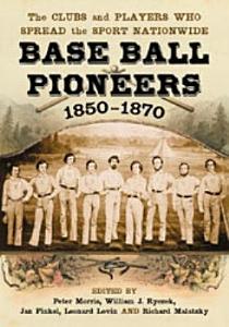 Base Ball Pioneers  1850 1870 PDF