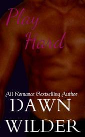 Play Hard (Erotic Romance Short)