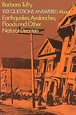 1001 Questions Answered about Earthquakes  Avalanches  Floods  and Other Natural Disasters PDF