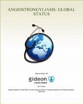 Angiostrongyliasis: Global Status: 2017 edition