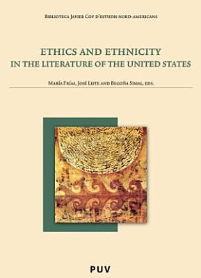 Ethics and ethnicity in the Literature of the United States PDF