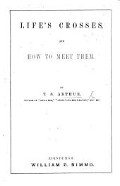 Life's Crosses, and how to meet them