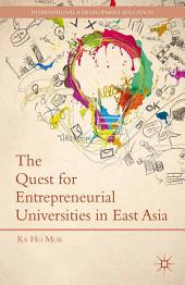 The Quest for Entrepreneurial Universities in East Asia