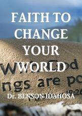 Faith To Change Your World PDF