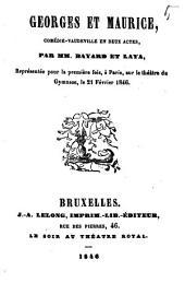 Georges et Maurice: comédie-vaudeville en deux actes