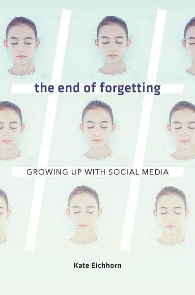 Download The End of Forgetting Book