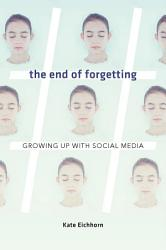 The End Of Forgetting PDF