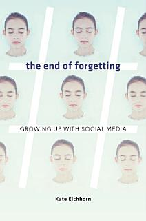 The End of Forgetting Book