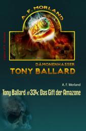 Tony Ballard #334: Das Gift der Amazone