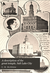 A description of the great temple, Salt Lake City: and a statement concerning the purposes for which it has been built