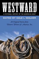 Westward  A Fictional History of the American West PDF