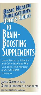User's Guide to Brain-Boosting Nutrients