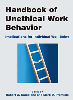 Handbook of Unethical Work Behavior  Implications for Individual Well Being PDF