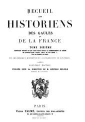 Recueil des historiens des Gaules et de la France: Volume10