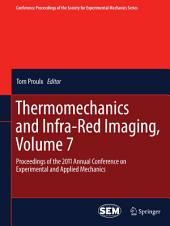 Thermomechanics and Infra-Red Imaging, Volume 7: Proceedings of the 2011 Annual Conference on Experimental and Applied Mechanics