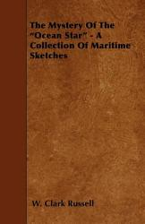 The Mystery of the Ocean Star   A Collection of Maritime Sketches PDF