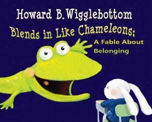 Howard B  Wigglebottom Blends in Like Chameleons PDF
