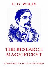 The Research Magnificent (Annotated Edition)