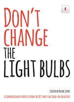 Don't Change the Light Bulbs