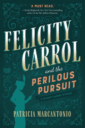 Felicity Carrol and the Perilous Pursuit