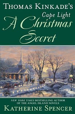 Thomas Kinkade s Cape Light  A Christmas Secret
