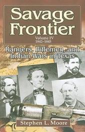 Rangers, Riflemen, and Indian Wars in Texas: 1842-1845