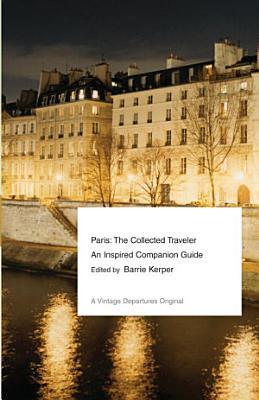 Paris  The Collected Traveler PDF