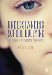 Understanding School Bullying: Its Nature and Prevention Strategies