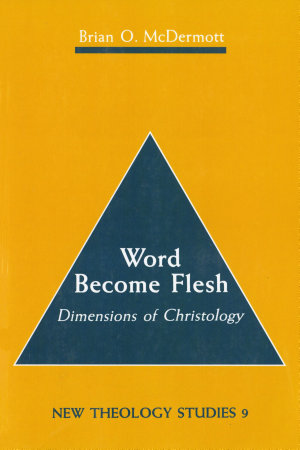 Word Become Flesh: Dimensions of Christology