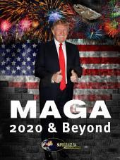 MAGA 2020 and Beyond