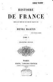 Histoire de France, depuis les temps les plus reculés jusqu'en 1789: Volume5