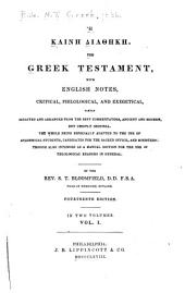 He Kaine Diatheke The Greek Testament: with English notes, critical, philological, and exegetical, partly selected and arranged from the best commentators, ancient and modern, but chiefly original, Volume 1