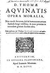 Secunda secundae summae Theologiae: Opera moralia