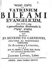 Bilʿām ham-mebaśśēr h. e. vaticinium Bileami evangelicum, Num. XXIV,15. seqq. a perversionibus Abarbenelis in Mašmîaʿ Yešûʿā vindicatum