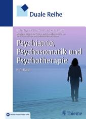 Duale Reihe Psychiatrie, Psychosomatik und Psychotherapie: Ausgabe 6