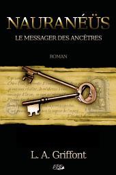Nauranéüs (Version allégée sans illustrations): Le messager des Ancêtres