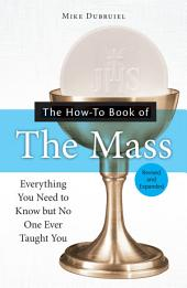 The How-to Book of the Mass, Revised and Expanded