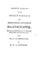 Korte schets van de bezittingen der Nederlandsche Oost-Indische Maatschappij, benevens eene beschrijving van het Koningrijk Jaccatra en de stad Batavia
