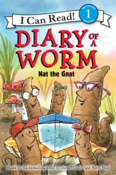 Diary of a Worm: Nat the Gnat: I Can Read Level 1