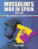 Mussolini's War in Spain 1936-1939