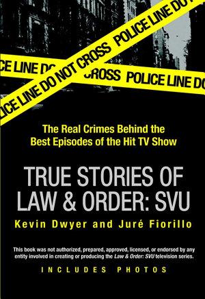 True Stories of Law   Order  SVU
