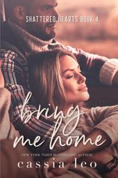 Bring Me Home: A Scorching Hot Feel-Good Summer Romance Read