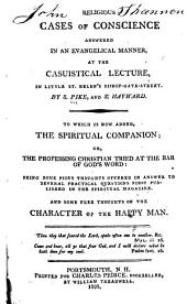 Religious Cases of Conscience Answered in an Evangelical Manner: At the Casuistical Lecture, in Little St. Helen's, Bishopsgate-street