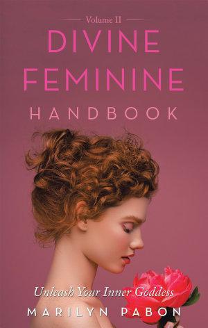 Divine Feminine Handbook Volume Ii