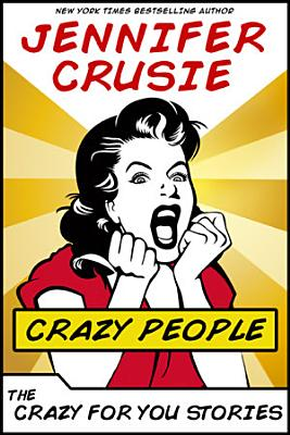 Crazy People  The Crazy for You Stories PDF
