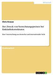 Der Zweck von Verrechnungspreisen bei Einkünftekorrekturen: Eine Untersuchung aus deutscher und internationaler Sicht