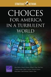 Choices for America in a Turbulent World: Strategic Rethink