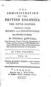 The Administration of the British Colonies: Volume 2